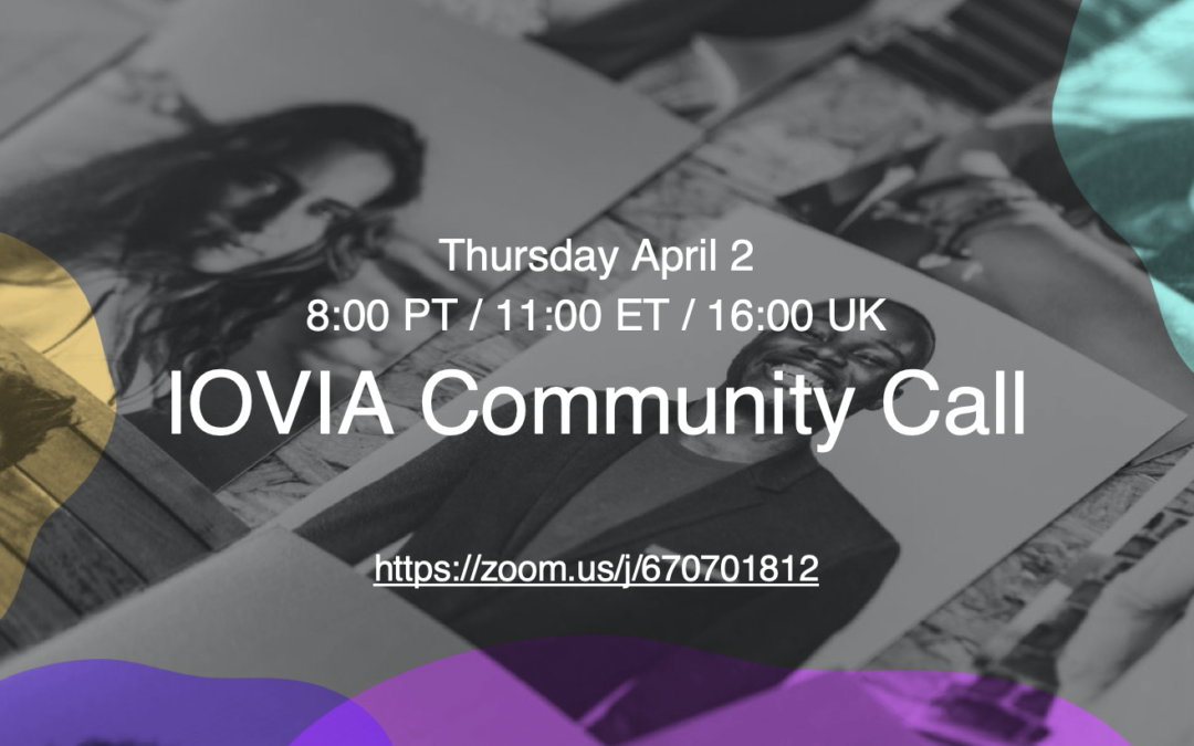 IOVIA Community Call – April 2 – You're invited