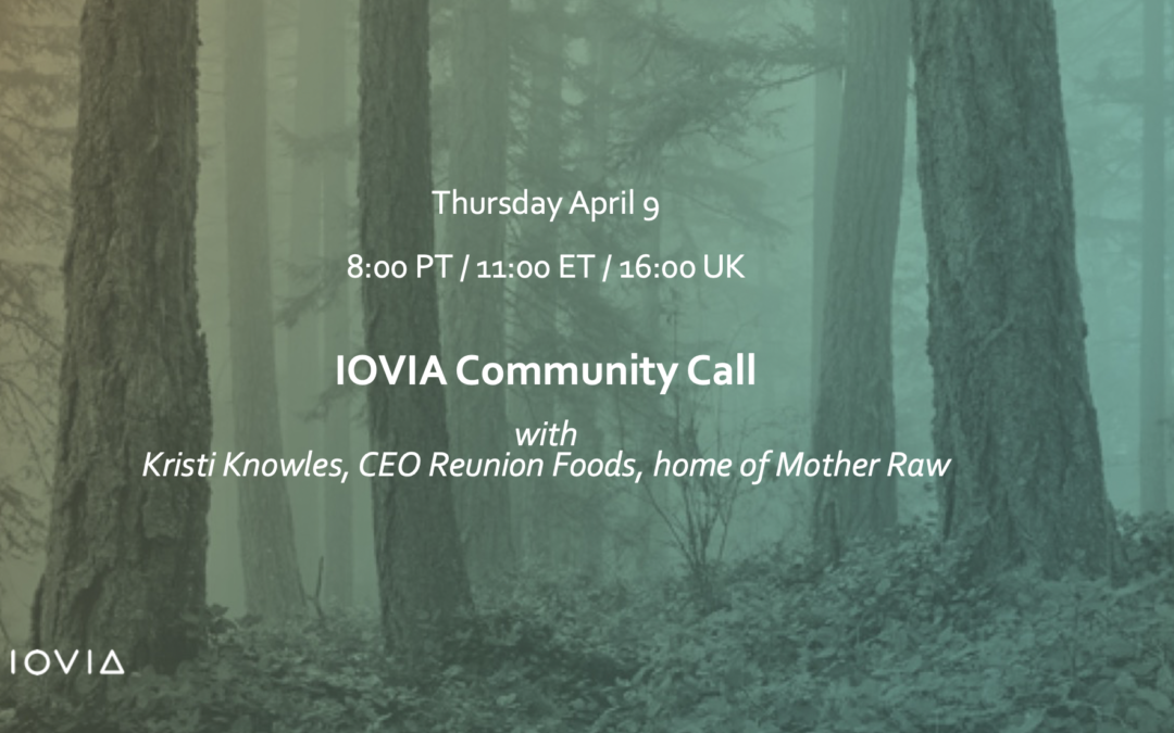 April 9 – IOVIA Community Call – With Kristi Knowles